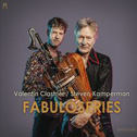 VALENTIN CLASTRIER/ STEVEN KAMPERMAN  «Fabuloseries»  CD - homerecords.be (2016)