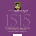 DIABOLUS IN MUSICA «1515 Œuvres Sacrées De Jean Mouton» CD - ADF - Bayard musique (2015)