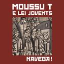 MOUSSU T E LEI JOVENTS  «Navega !» Livre Disque - Manivette Records / Le Chant du Monde (2016)