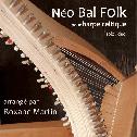 ROXANE MARTIN «Neo Bal Folk - Recueil De Partitions Pour Harpe Celtique» Livre - Reccueil - Musicalyre (2011)