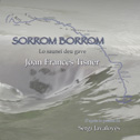 JOAN FRANCÉS TISNÈR «Sorrom Borrom» CD - Lo Nau (2011)