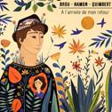 BROU HAMON QUIMBERT «A L'Arrivée De Mon Retour» CD - Coop Breizh (Mai 2016)