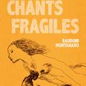 MIQUÈU MONTANARO «Chants Fragiles» Livre - Editions de l'Oeuf/Ours Music (2016)