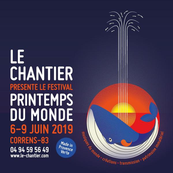 Le Chantier présente Les Printemps du monde : 6->9 juin 2019 à Correns - musiques du monde, création, transmission, patrimoine immatériel