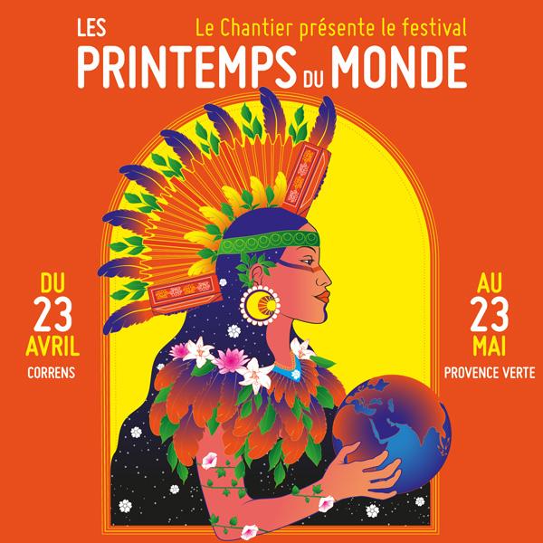 Affiche : Le Chantier présente le festival Les Printemps du Monde - 29->31 mai 2020 à Correns (Var)