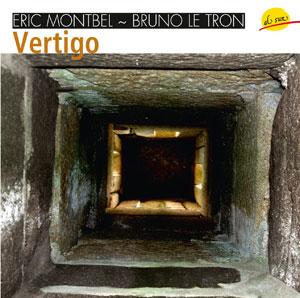 Vertigo - Eric Montbel, Bruno Le Tron
