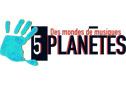5 Planètes - Des mondes de musique