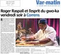 Var Matin, 19 avril 2018 : Roger Raspail et l'esprit du gwow-ka au Chantier, à Correns !
