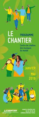 Programme Le Chantier Janvier > Juin 2019